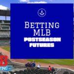 Betting MLB Postseason Futures