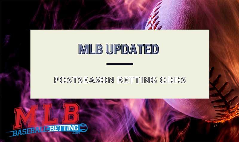 MLB Updated Postseason Betting Odds
