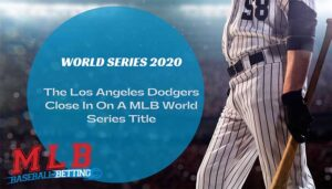 The Los Angeles Dodgers Close In On A MLB World Series Title
