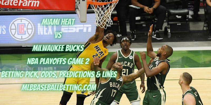 Miami Heat vs Milwaukee Bucks NBA Playoffs Game 2 Betting Pick, Odds, Predictions & Lines