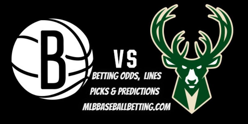 Game 1 Milwaukee Bucks vs Brooklyn Nets Betting Odds, Lines Picks & Predictions