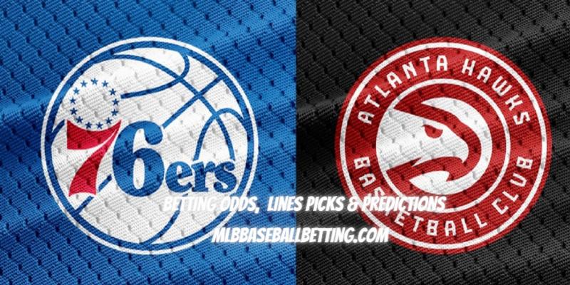 Game 2 Atlanta Hawks vs Philadelphia 76ers Betting Odds, Lines Picks & Predictions