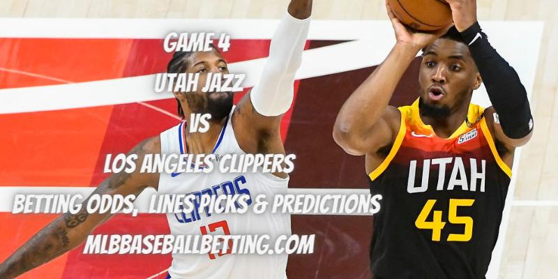 Game 4 Utah Jazz vs Los Angeles Clippers Betting Odds, Lines Picks & Predictions