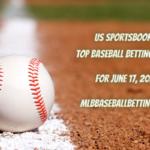 GameUS Sportsbooks Top Baseball Betting Picks for June 17, 2021