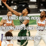 NBA Finals Betting Picks, Predictions,Odds & Lines Game 4