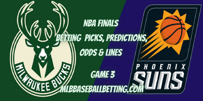 NBA Finals Betting Picks, Predictions,Odds & Lines Game 3