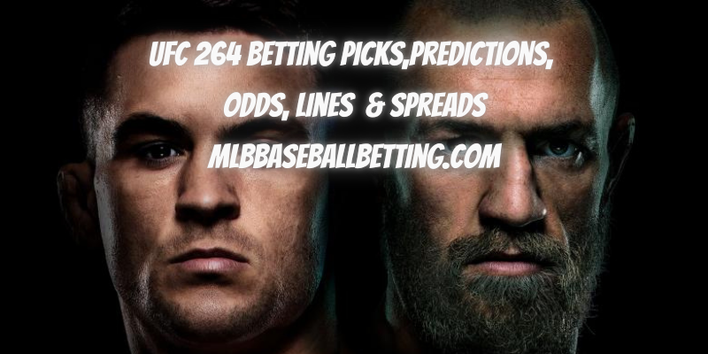 UFC 264 Betting Picks,Predictions, Odds, Lines & Spreads
