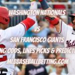 Washington Nationals vs San Francisco Giants Betting Odds, Lines Picks & Predictions