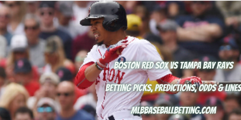 Boston Red Sox vs Tampa Bay Rays Betting Picks, Predictions, Odds & Lines