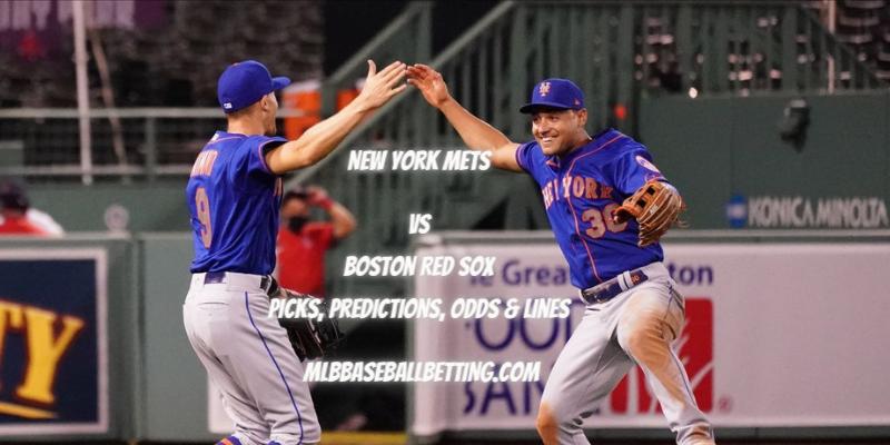 New York Mets vs Boston Red Sox Picks, Predictions, Odds & Lines