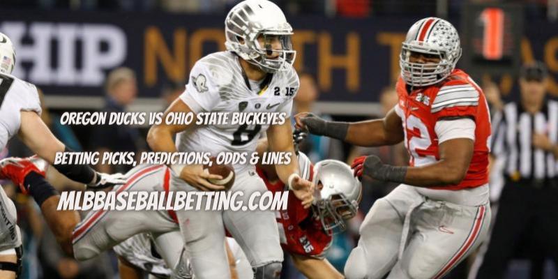 Oregon Ducks vs Ohio State Buckeyes Betting Picks, Predictions, Odds & Lines