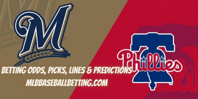 Philadelphia Phillies vs Milwaukee Brewers Betting Picks, Predictions, Odds & Lines