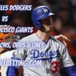 Los Angeles Dodgers vs San Francisco Giants Picks, Predictions, Odds & Lines