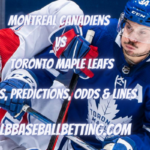 Montreal Canadiens vs Toronto Maple Leafs Picks, Predictions, Odds & Lines